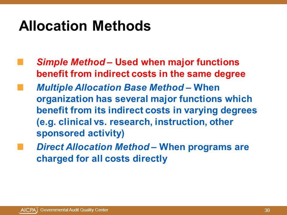 Allocation Methods Simple Method – Used when major functions benefit from indirect costs in the same degree.