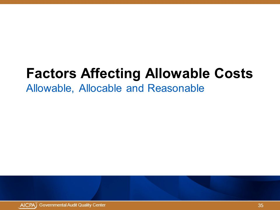 Factors Affecting Allowable Costs Allowable, Allocable and Reasonable