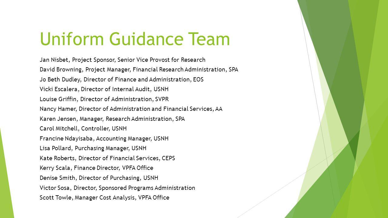 Uniform Guidance Team Jan Nisbet, Project Sponsor, Senior Vice Provost for Research.