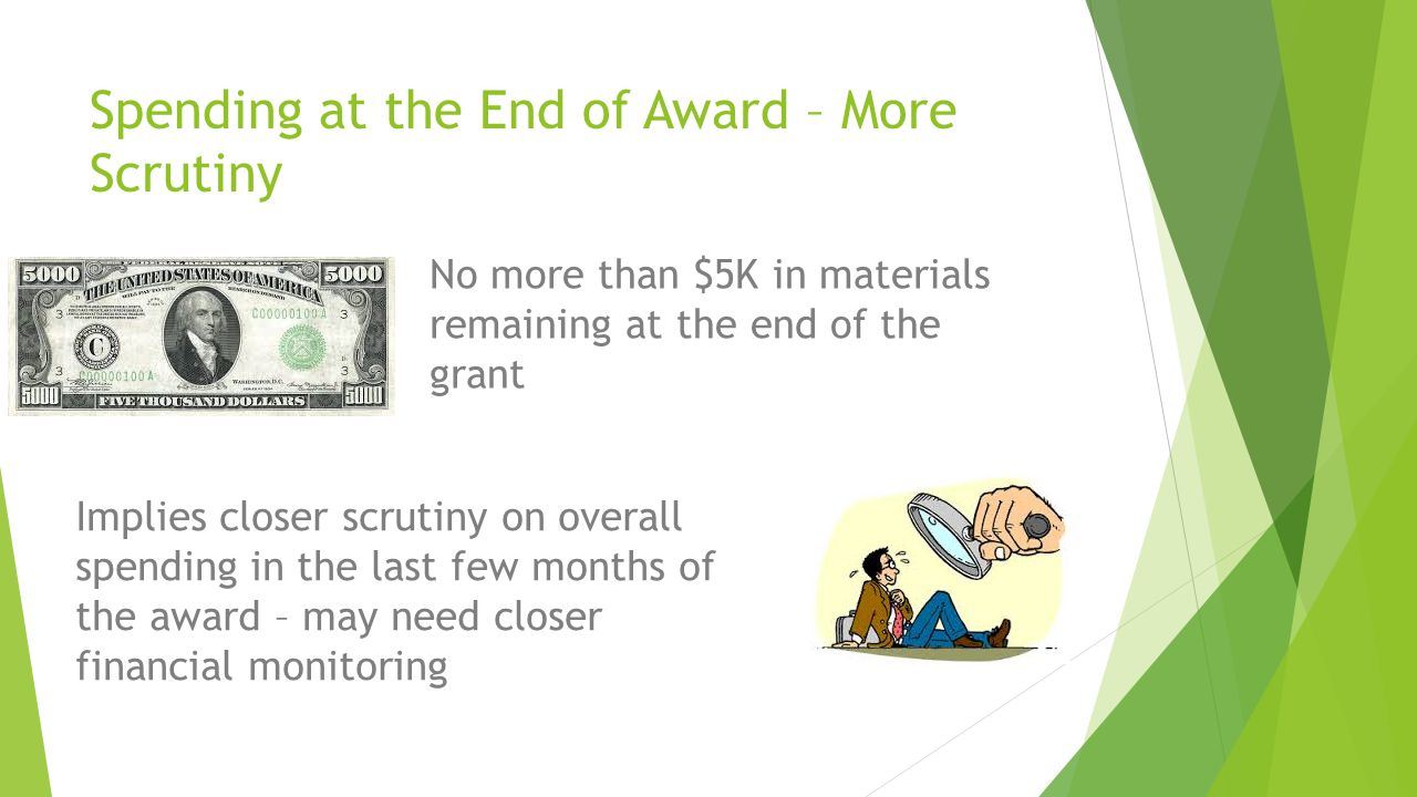 Spending at the End of Award – More Scrutiny