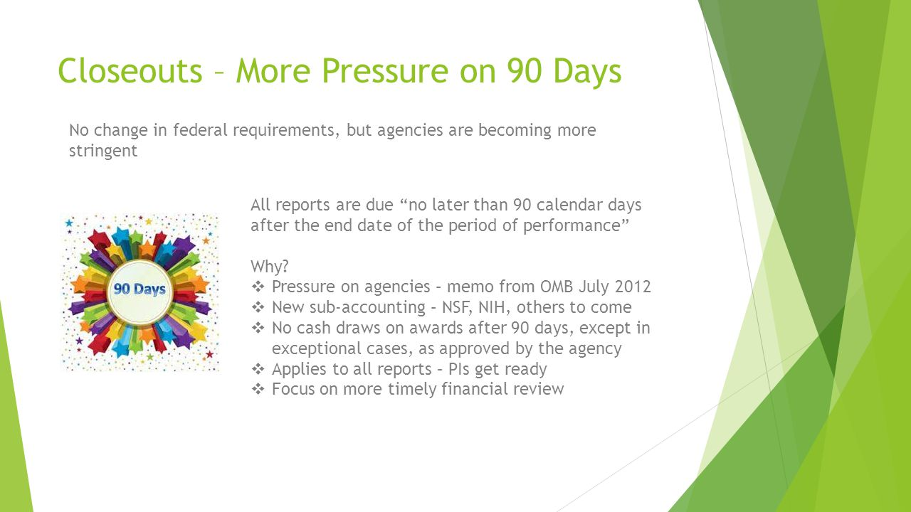 Closeouts – More Pressure on 90 Days