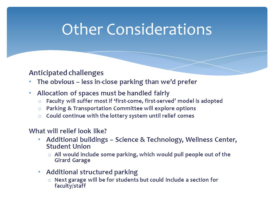 Other Considerations Anticipated challenges