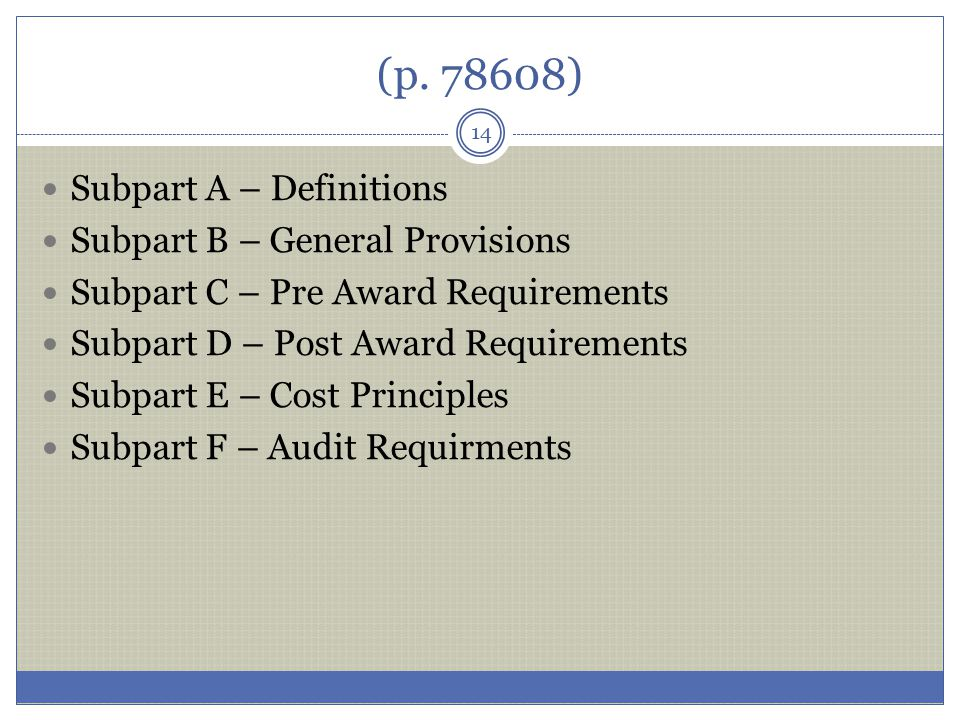 (p. 78608) Subpart A – Definitions Subpart B – General Provisions