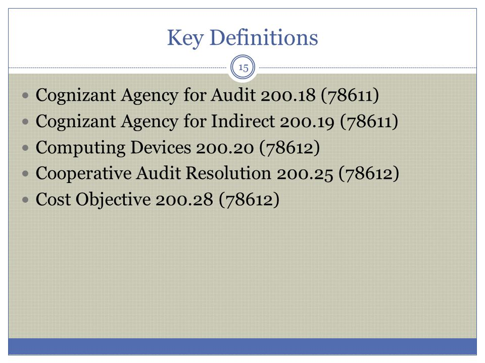 Key Definitions Cognizant Agency for Audit 200.18 (78611)