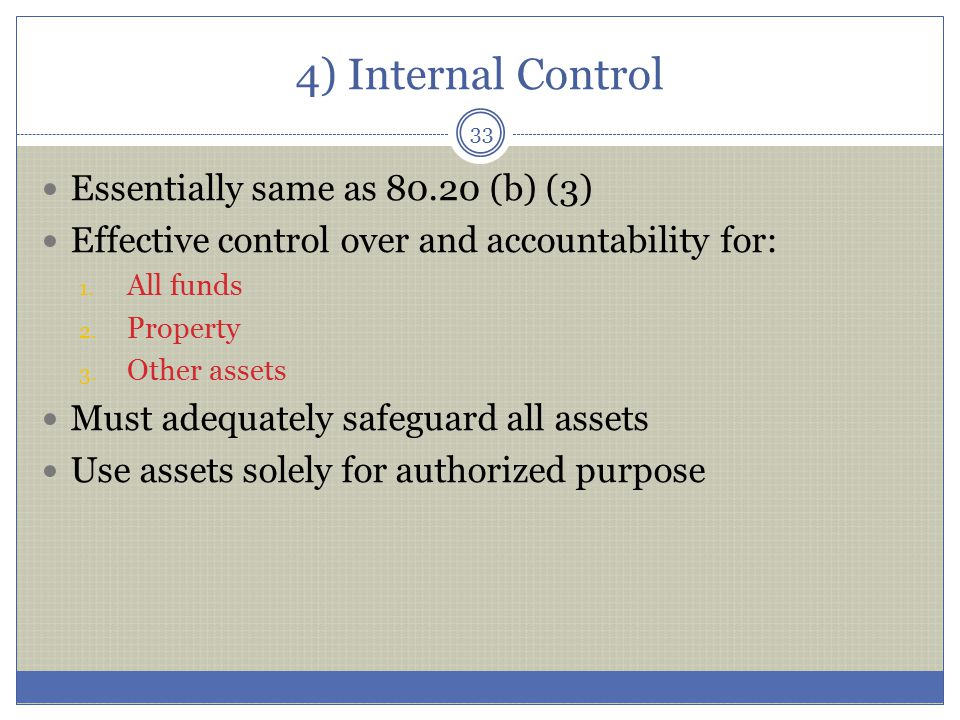 4) Internal Control Essentially same as 80.20 (b) (3)