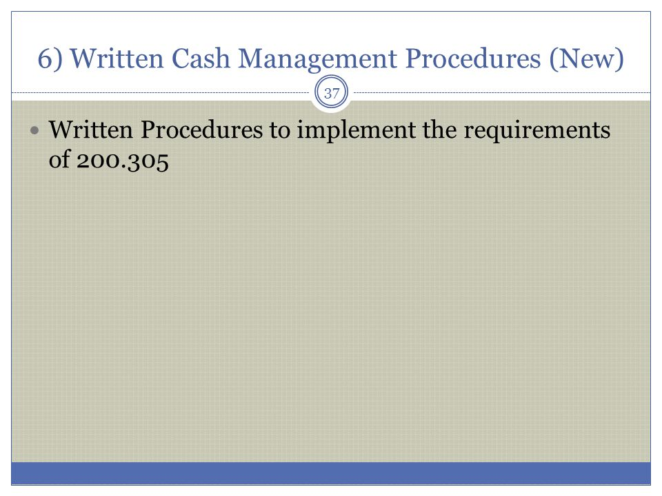 6) Written Cash Management Procedures (New)