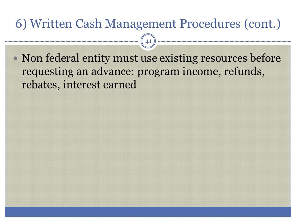 6) Written Cash Management Procedures (cont.)