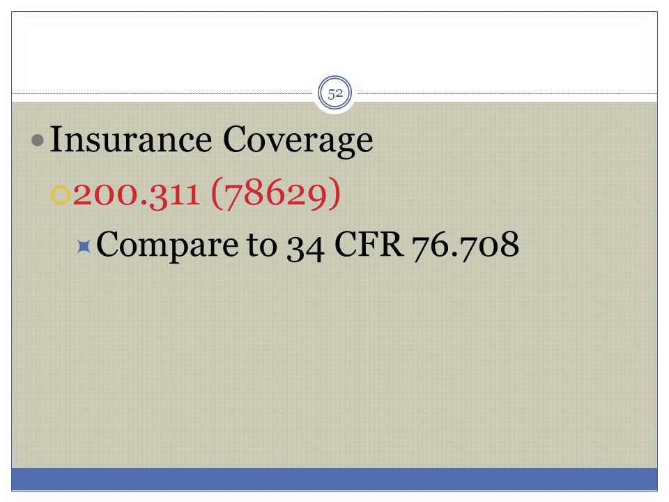 Insurance Coverage 200.311 (78629) Compare to 34 CFR 76.708