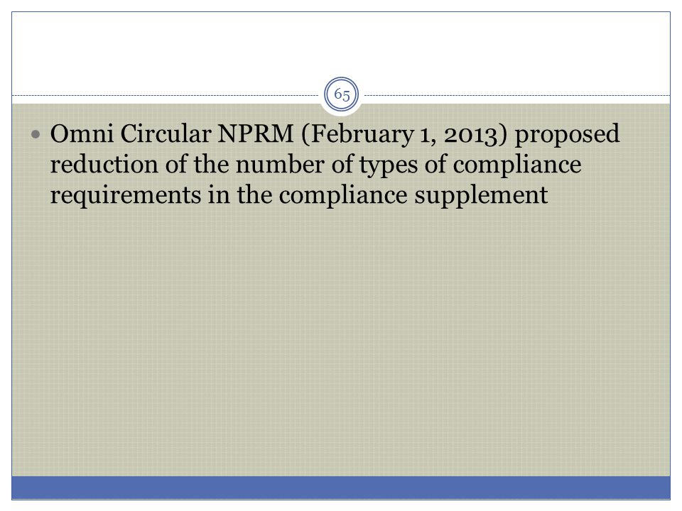 Omni Circular NPRM (February 1, 2013) proposed reduction of the number of types of compliance requirements in the compliance supplement