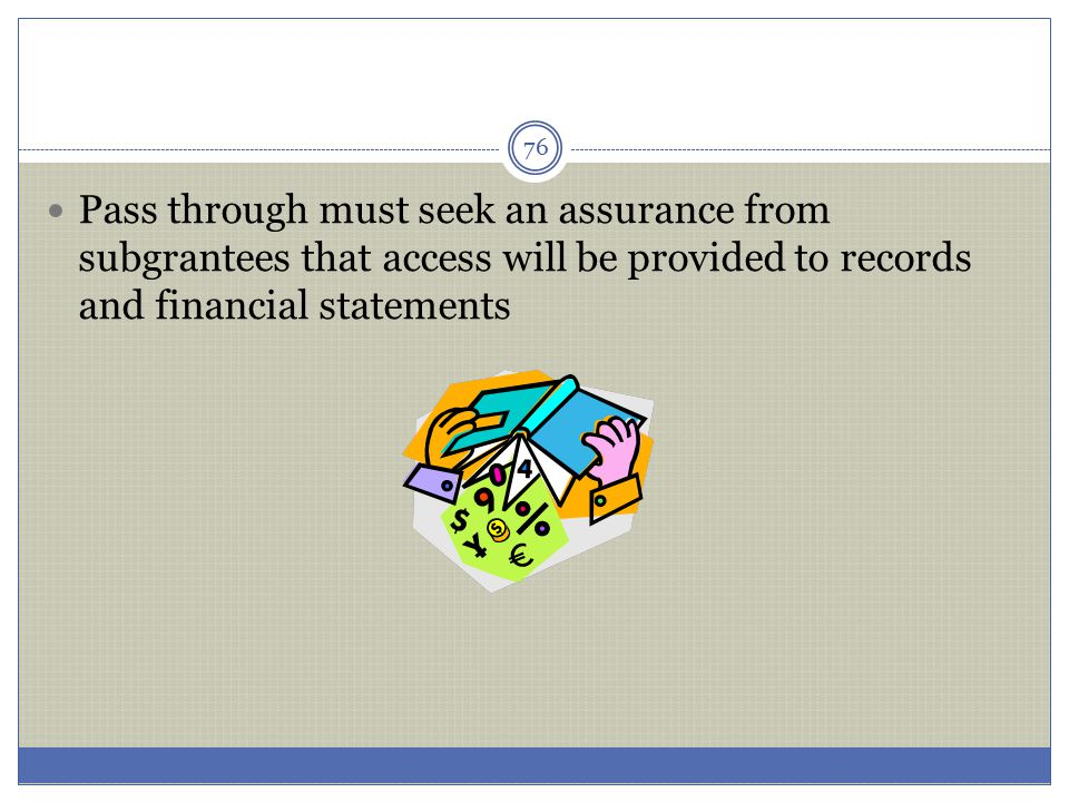 Pass through must seek an assurance from subgrantees that access will be provided to records and financial statements