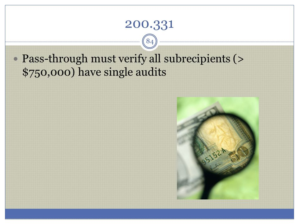 200.331 Pass-through must verify all subrecipients (> $750,000) have single audits
