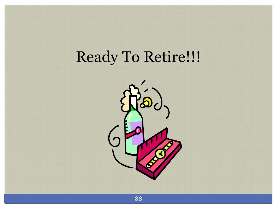 Ready To Retire!!!