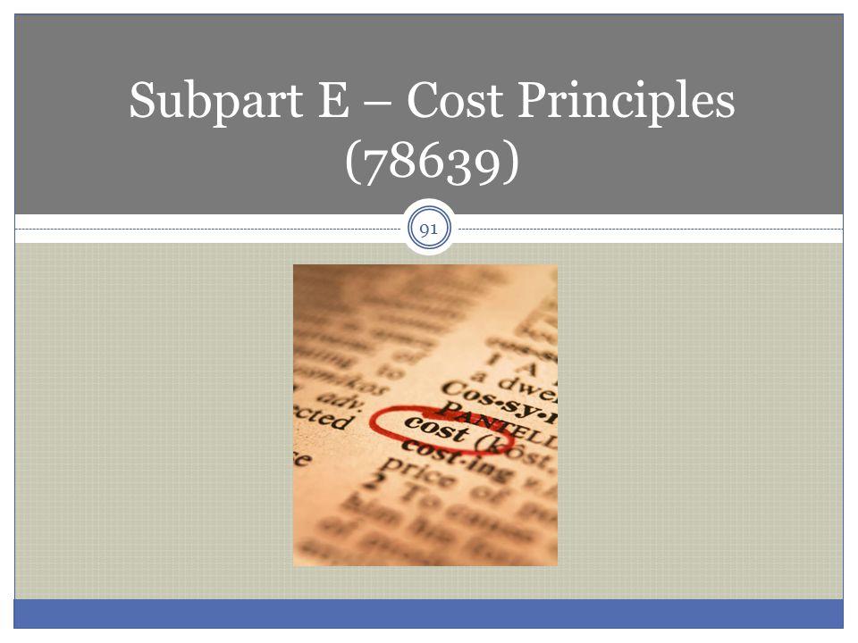 Subpart E – Cost Principles (78639)