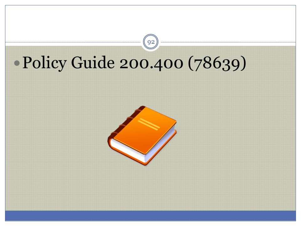 Policy Guide 200.400 (78639)