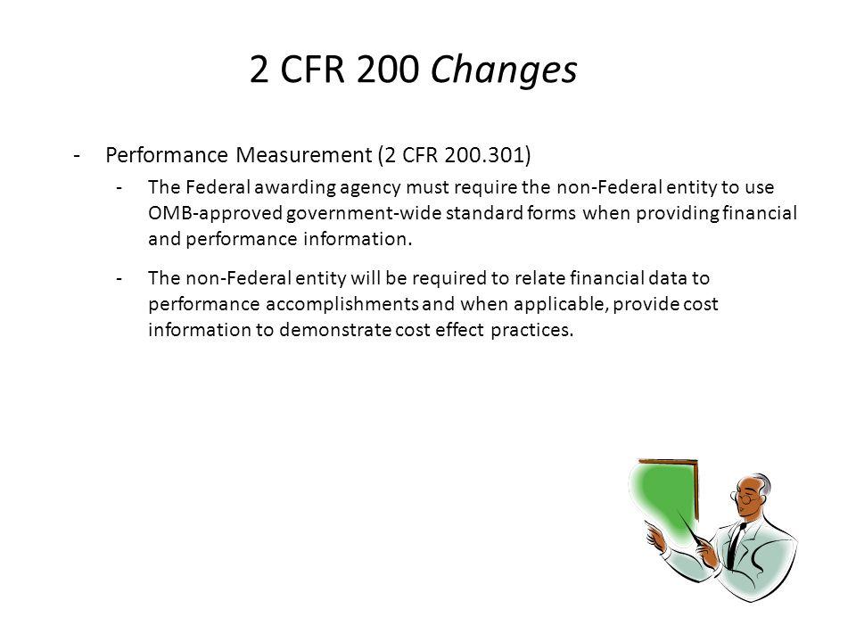2 CFR 200 Changes Performance Measurement (2 CFR 200.301)