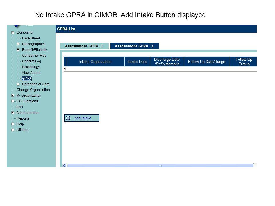 No Intake GPRA in CIMOR Add Intake Button displayed