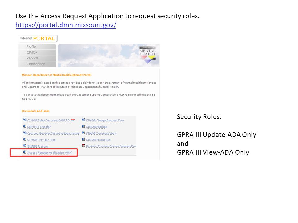 Use the Access Request Application to request security roles.