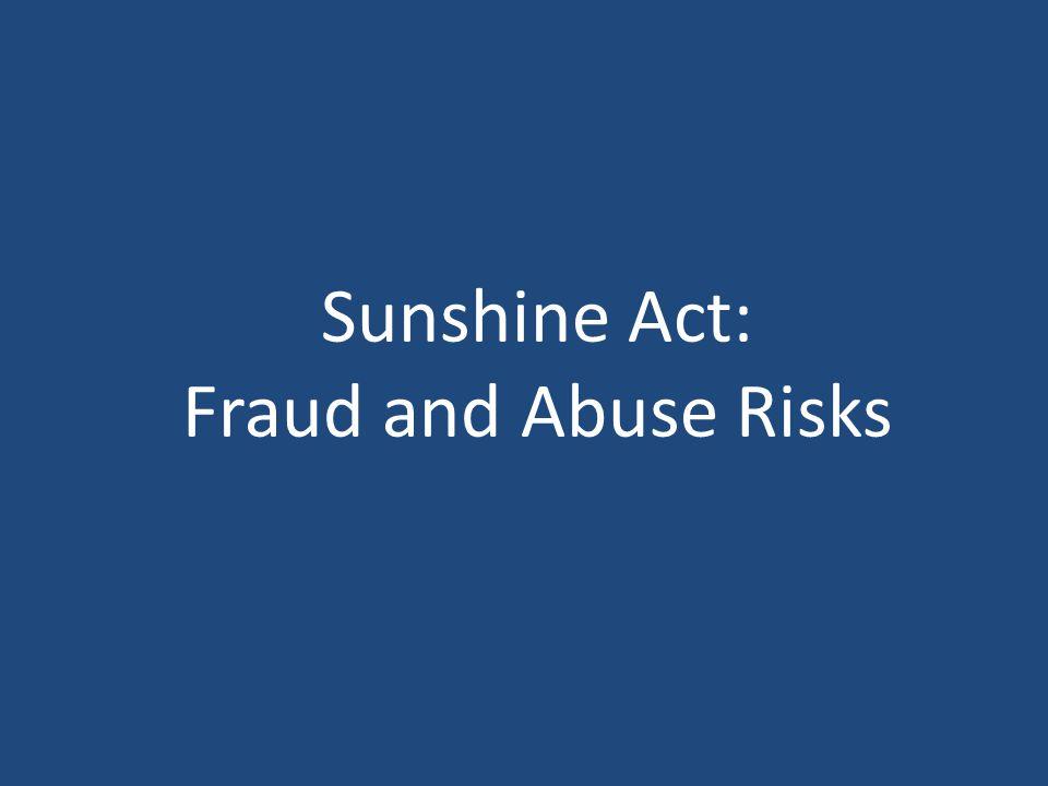 Sunshine Act: Fraud and Abuse Risks