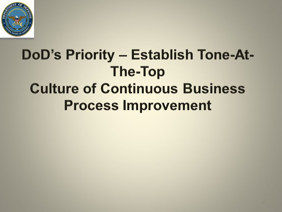 DoD's Priority – Establish Tone-At-The-Top Culture of Continuous Business Process Improvement