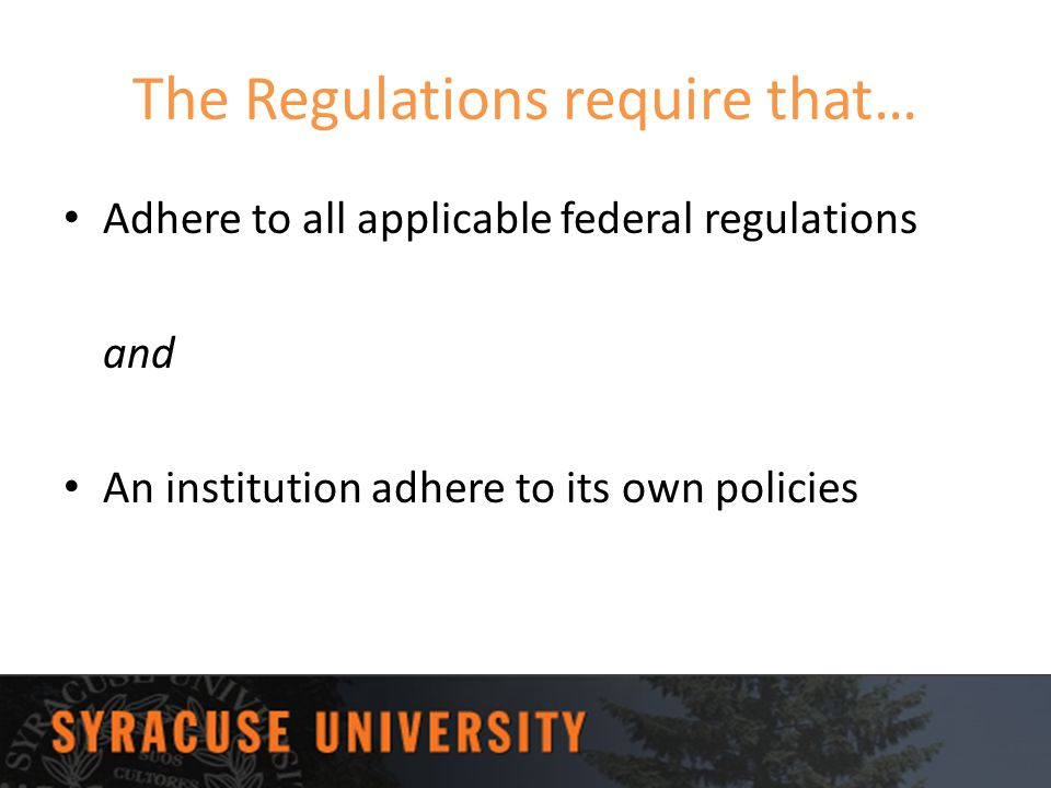 The Regulations require that…