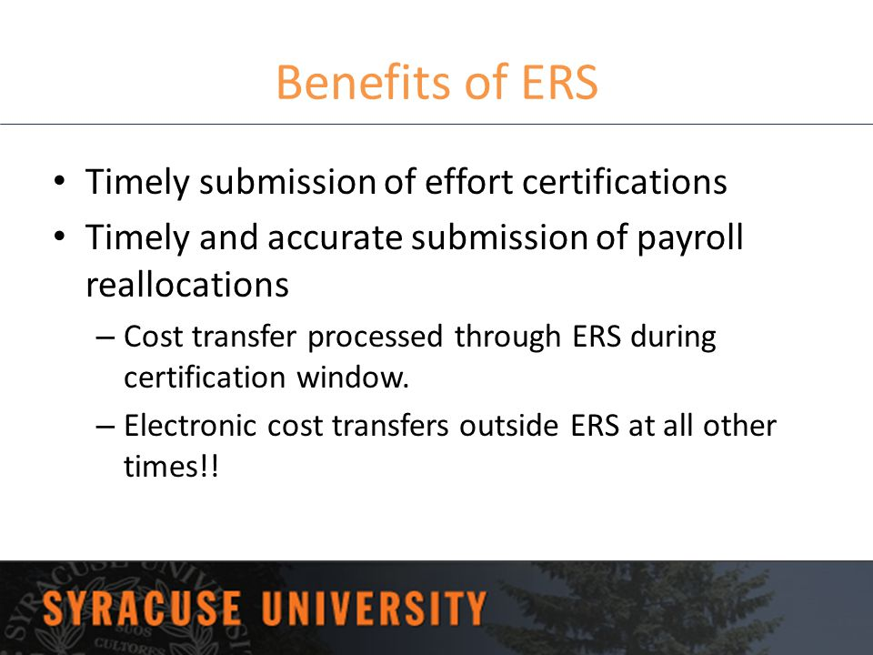 Benefits of ERS Timely submission of effort certifications