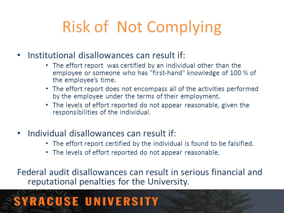 Risk of Not Complying Institutional disallowances can result if: