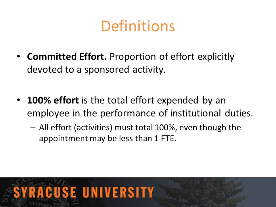 Definitions Committed Effort. Proportion of effort explicitly devoted to a sponsored activity.