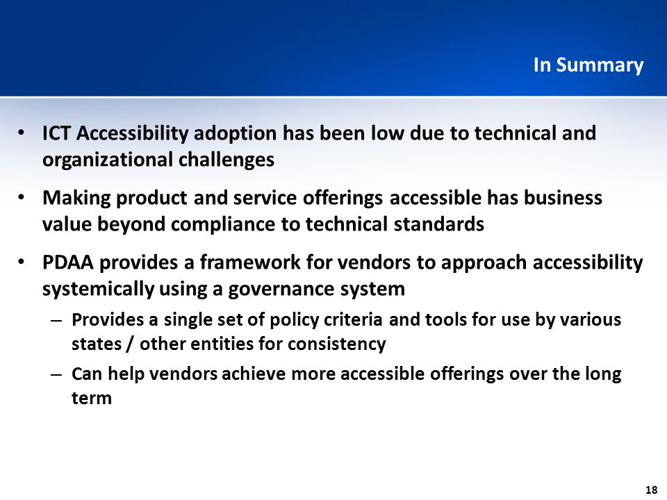 In Summary ICT Accessibility adoption has been low due to technical and organizational challenges.