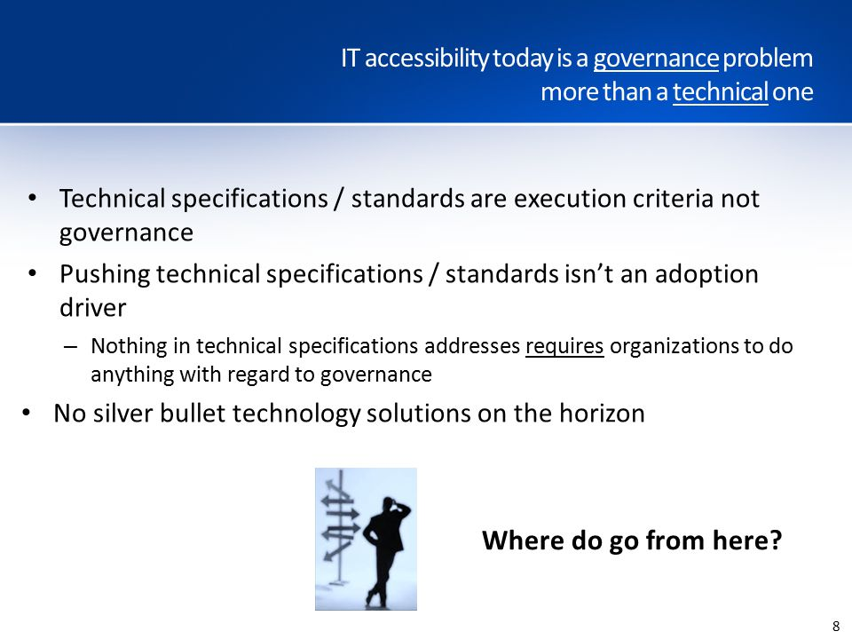 Where do go from here IT accessibility today is a governance problem