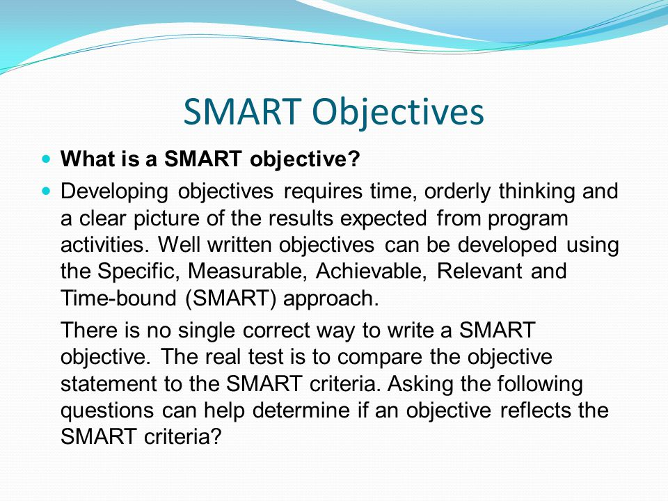 SMART Objectives What is a SMART objective