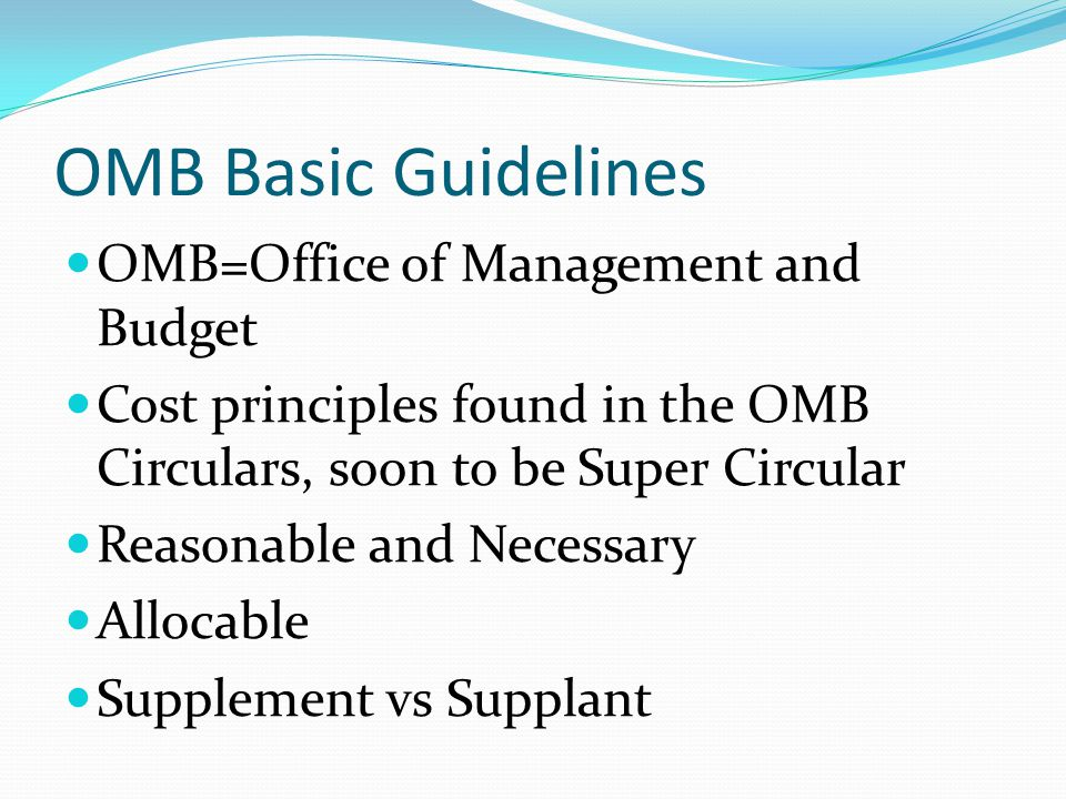 OMB Basic Guidelines OMB=Office of Management and Budget