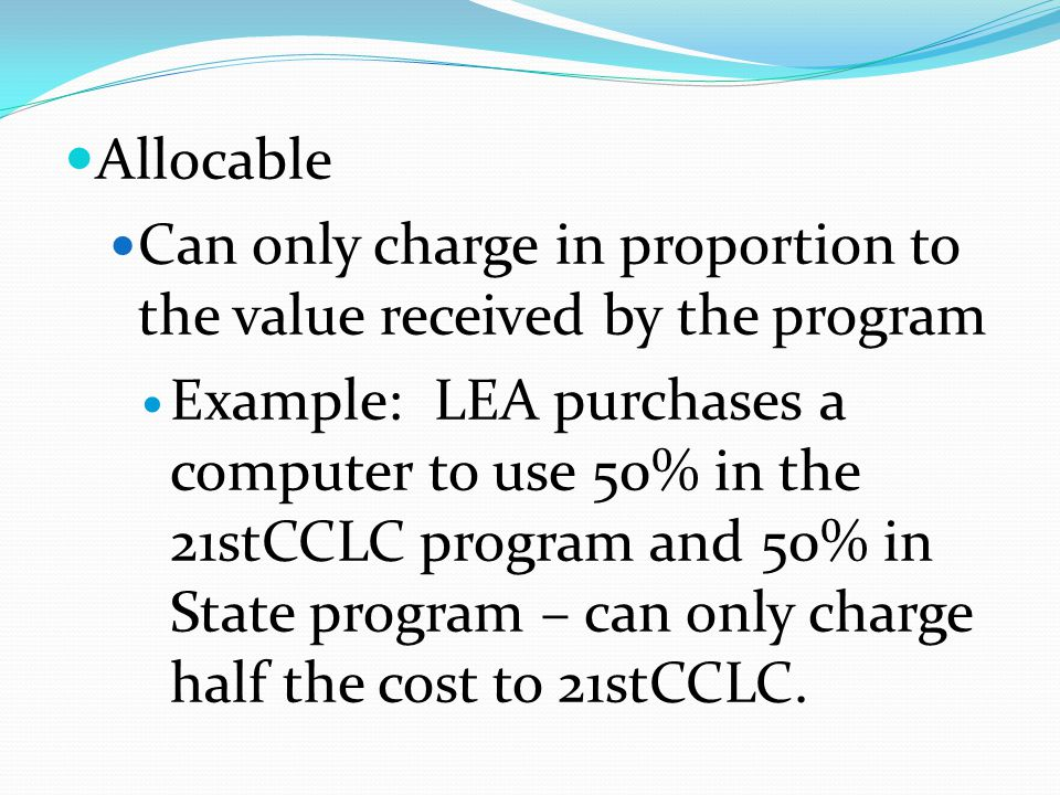 Allocable Can only charge in proportion to the value received by the program.