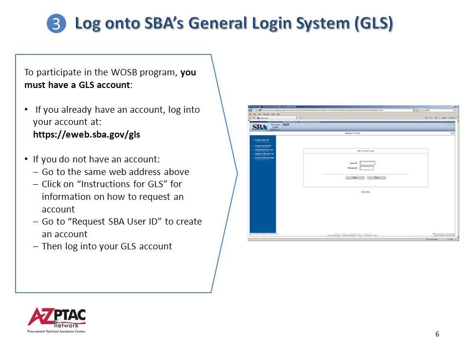 Log onto SBA's General Login System (GLS) 3
