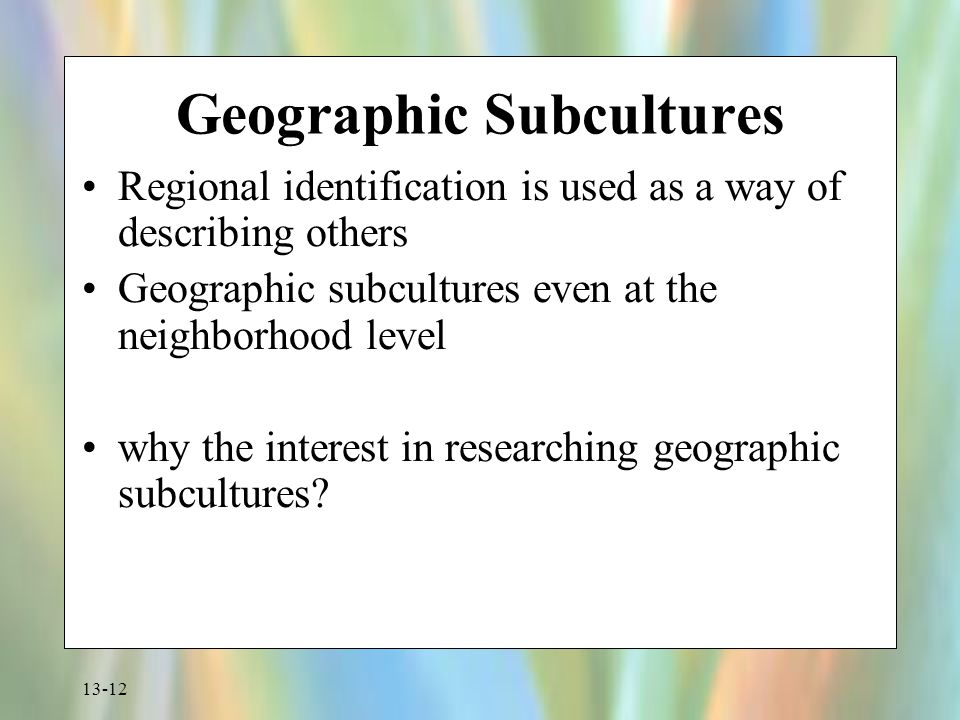Geographic Subcultures
