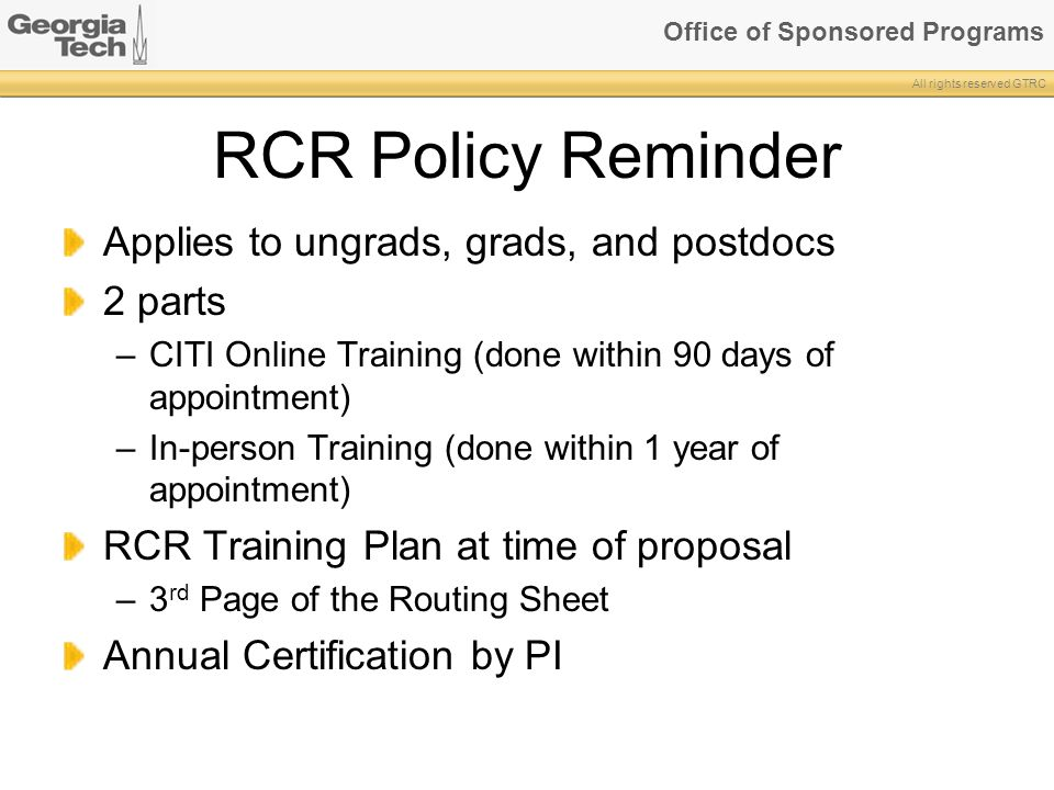 RCR Policy Reminder Applies to ungrads, grads, and postdocs 2 parts