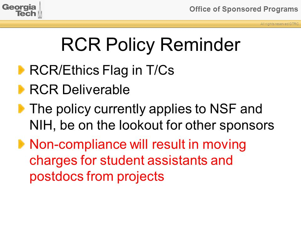 RCR Policy Reminder RCR/Ethics Flag in T/Cs RCR Deliverable