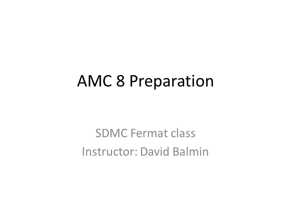 SDMC Fermat class Instructor: David Balmin