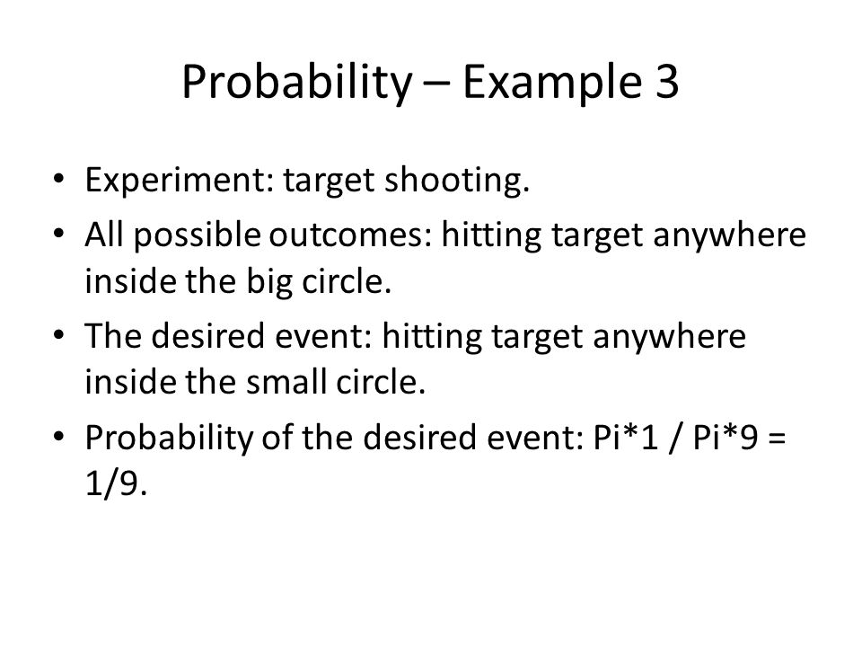 Probability – Example 3 Experiment: target shooting.