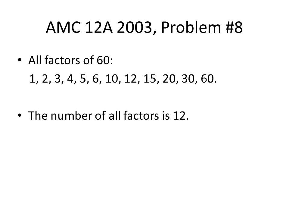 AMC 12A 2003, Problem #8 All factors of 60: