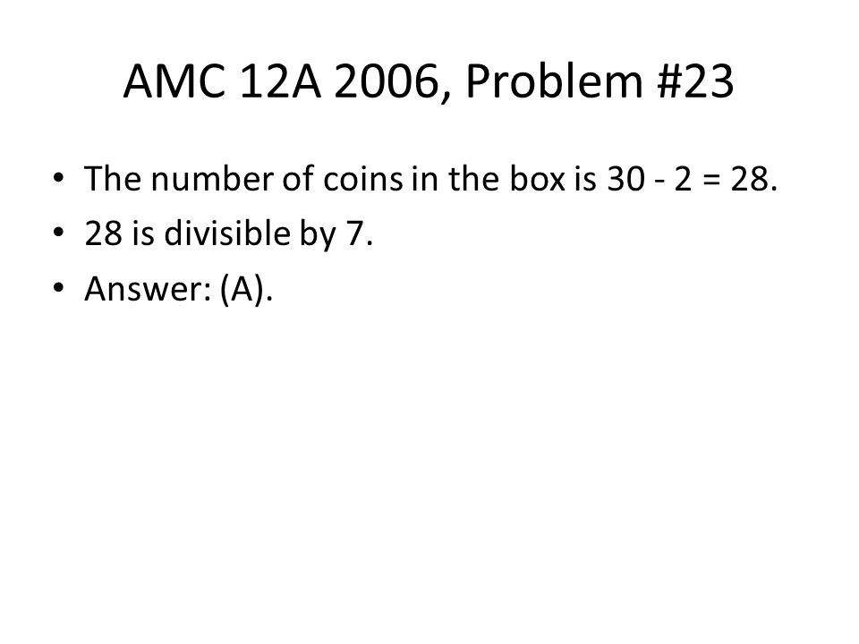 AMC 12A 2006, Problem #23 The number of coins in the box is 30 - 2 = 28.