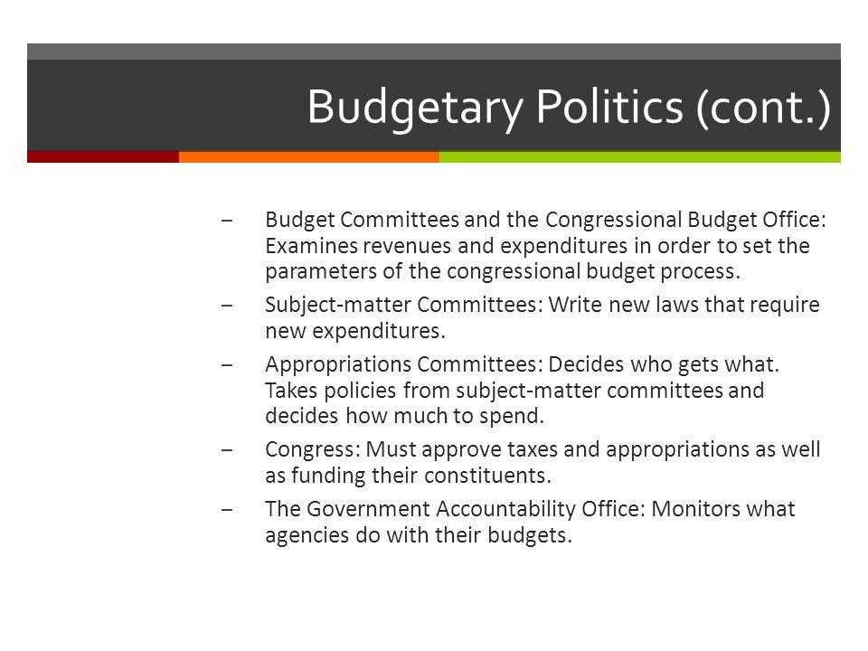 Budgetary Politics (cont.)