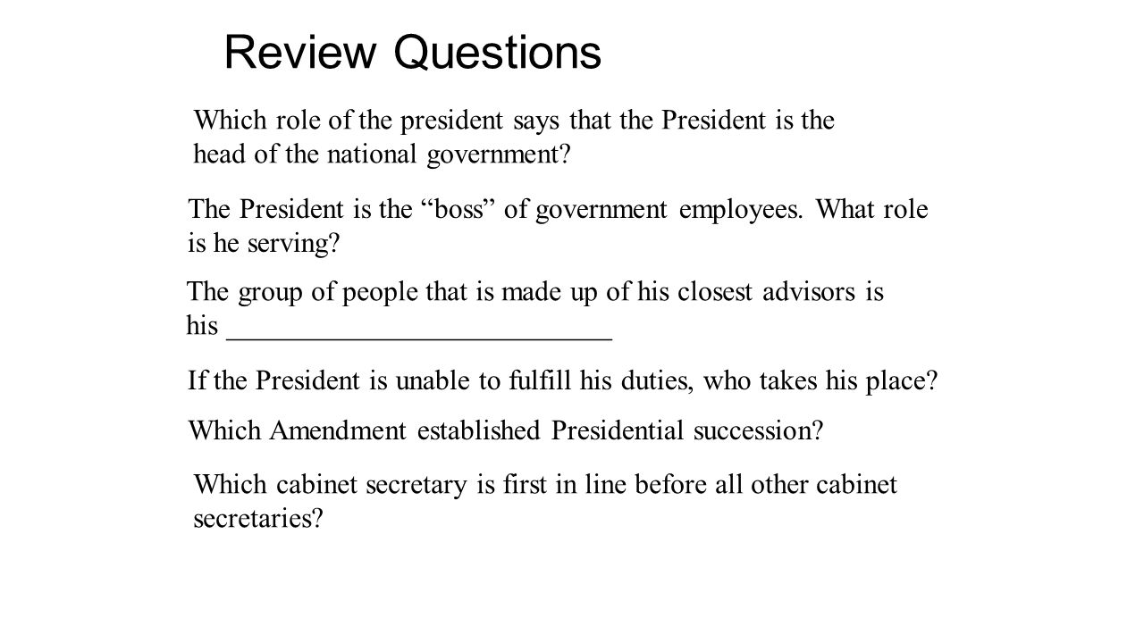 Review Questions Which role of the president says that the President is the. head of the national government