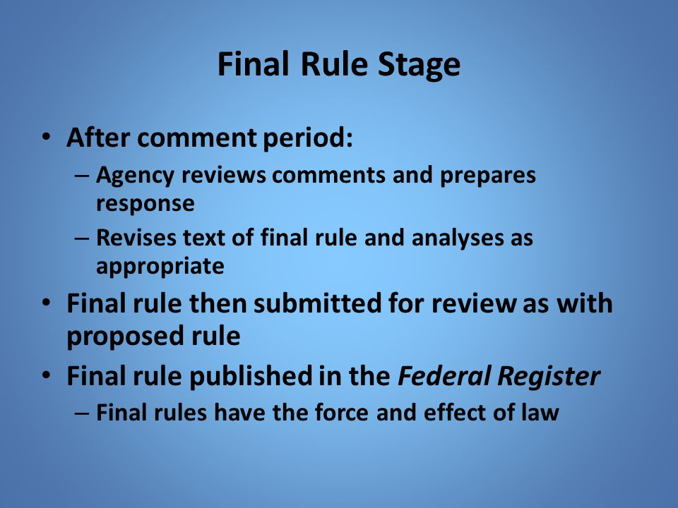 Final Rule Stage After comment period: