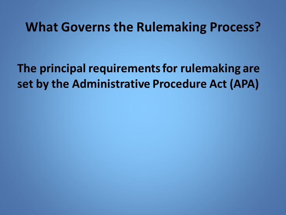 What Governs the Rulemaking Process