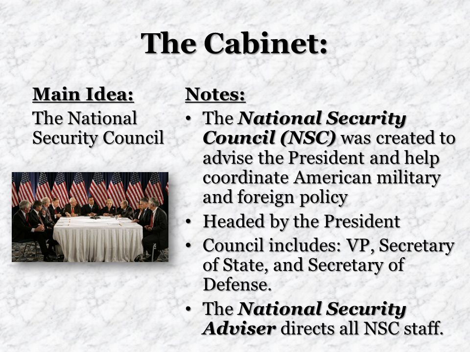 The Cabinet: Main Idea: The National Security Council Notes: