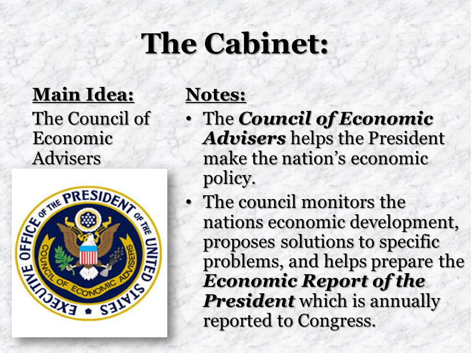 The Cabinet: Main Idea: The Council of Economic Advisers Notes: