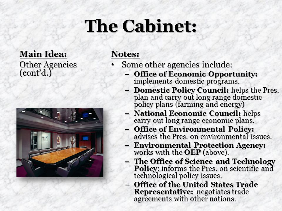 The Cabinet: Main Idea: Other Agencies (cont'd.) Notes: