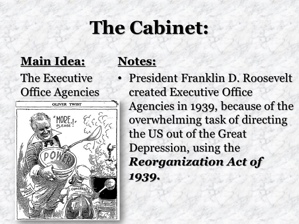 The Cabinet: Main Idea: The Executive Office Agencies Notes: