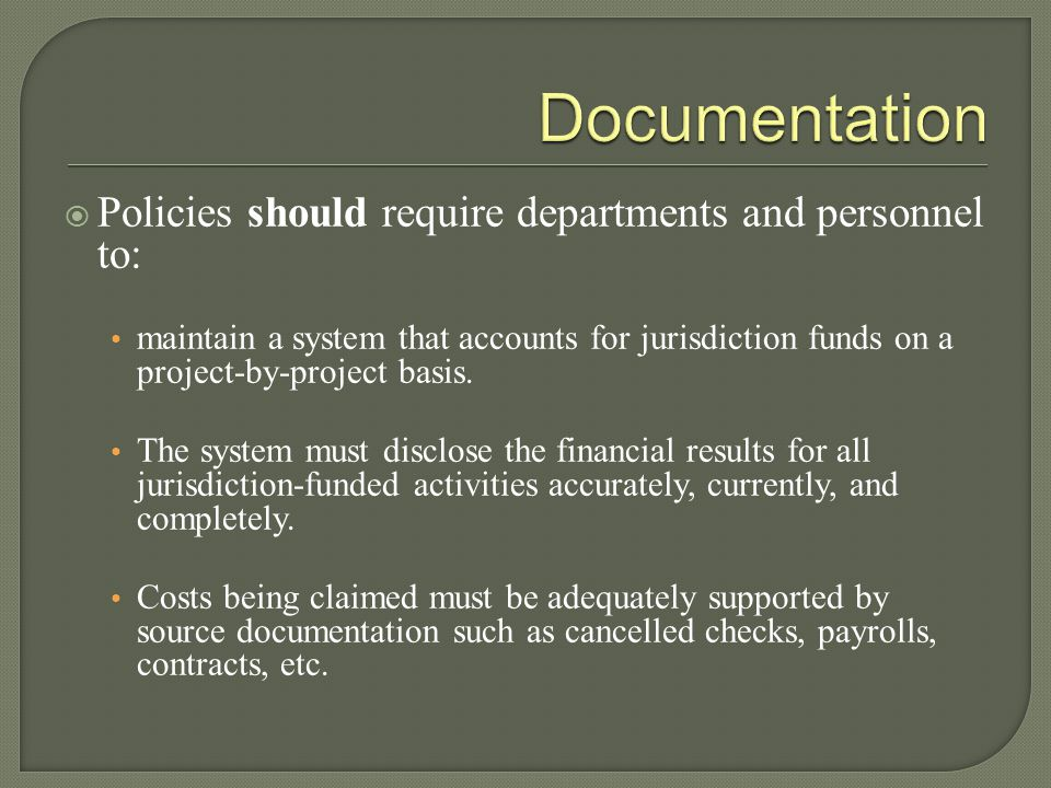 Documentation Policies should require departments and personnel to: