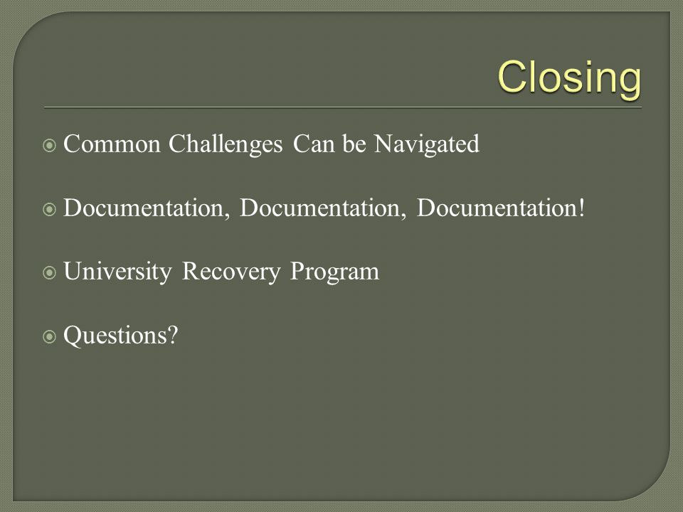 Closing Common Challenges Can be Navigated